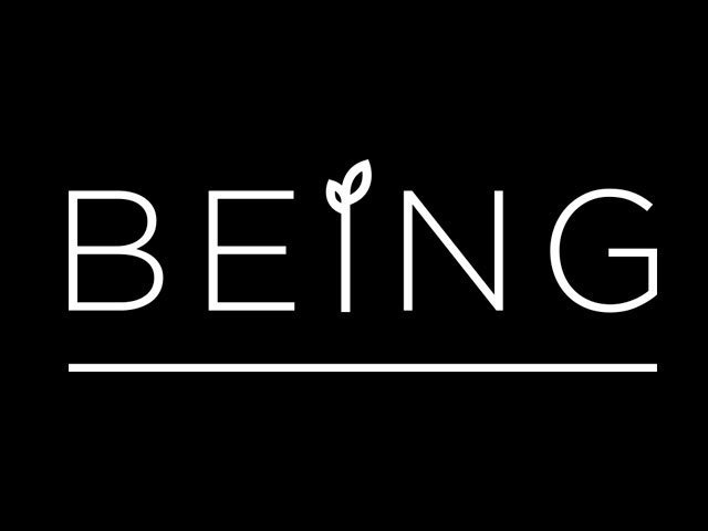 Being. . .