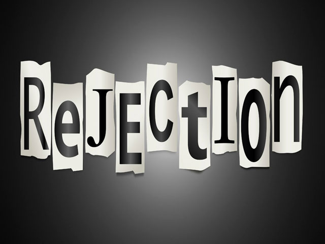 Rejection. . .