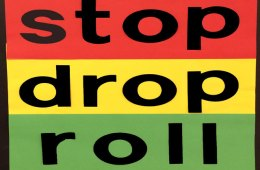 Stop, Drop and Roll. . .