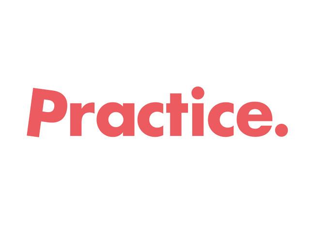 Practice. . .