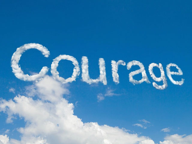 Give Courage. . .
