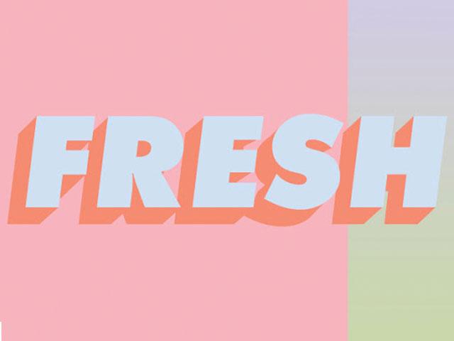 Fresh. . .