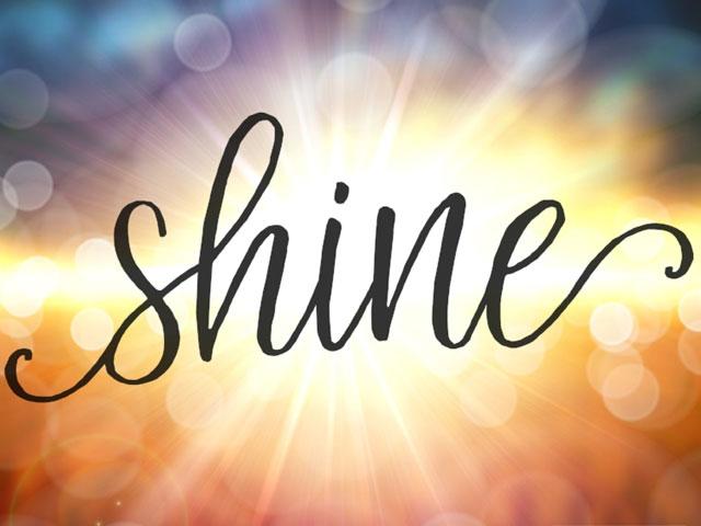 Shine and Share. . .