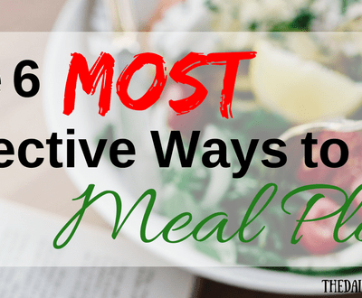 The 6 Most Effective Ways to Meal Plan!