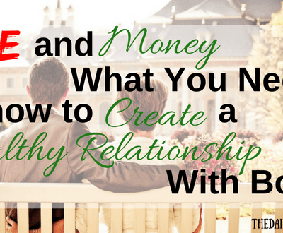 Love and Money: What You Need to Know to Create a Healthy Relationship With Both
