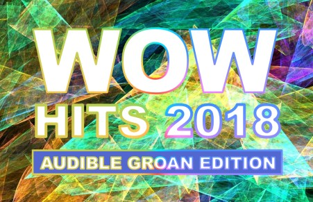 Courage: WOW HITS 2018 To Include Persistent, Audible Groans To…
