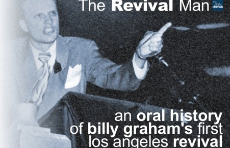 The Revival Man: An Oral History Of Billy Graham's First…