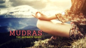Mudras List — Every Mudra Explained In This Tutorial