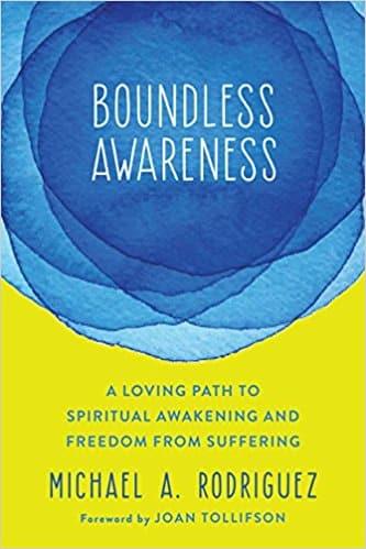 Boundless Awareness Michael A Rodriguez