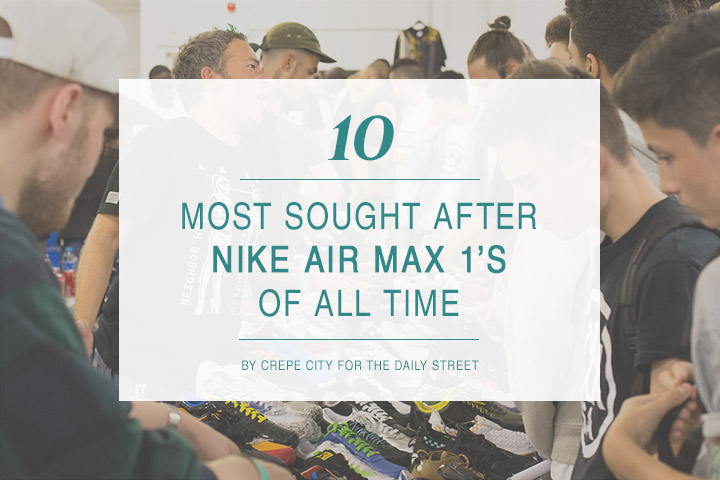 10-Most-Sought-After-Nike-Air-Max-1s-of-all-time