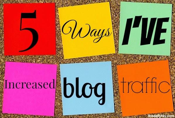 5 Ways I've Increased My Blog Traffic