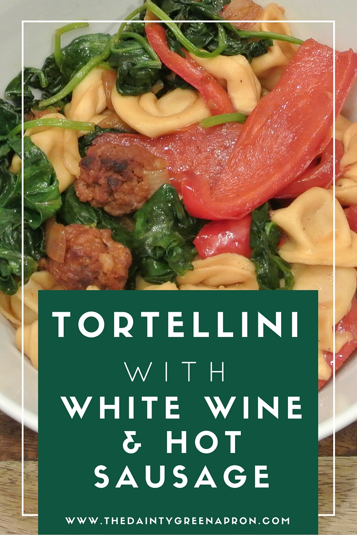 Tortellini with White Wine and Hot Sausage