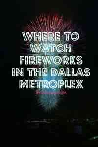 Where to Watch Fourth of July Fireworks in the DFW Area
