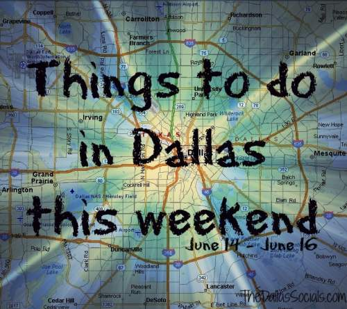 Things to do in Dallas Fathers Day weekend