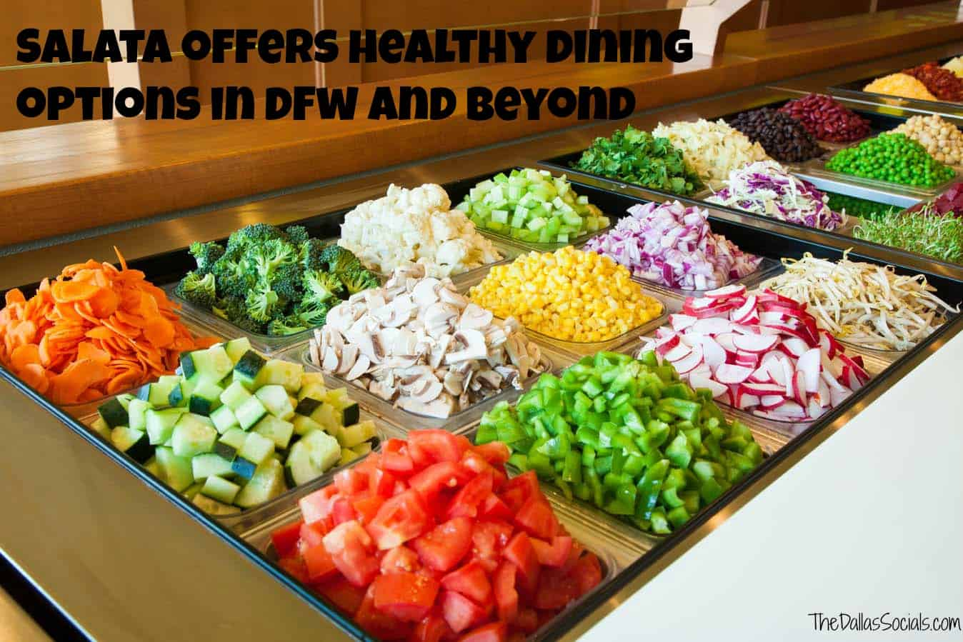 Salata Offers Healthy Dining Options in DFW and Beyond