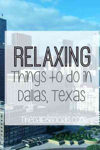 Relaxing Things to Do in Dallas