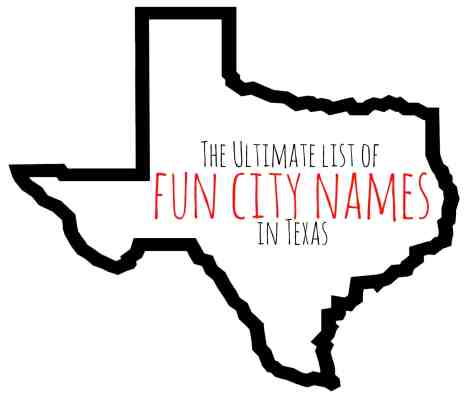 The Ultimate List of Fun City Names in Texas