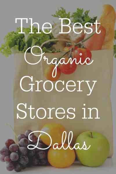The Best Organic Grocery Stores in Dallas