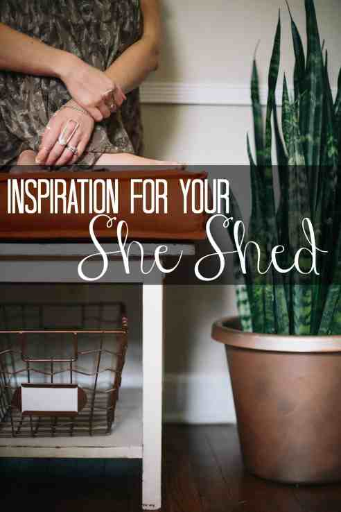 Inspiration for your She Shed