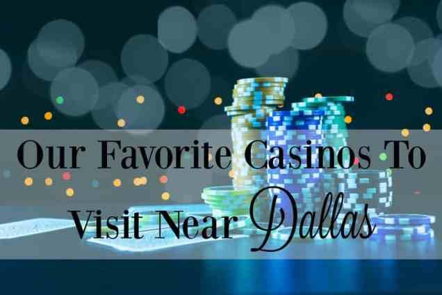 Casinos To Visit Near Dallas