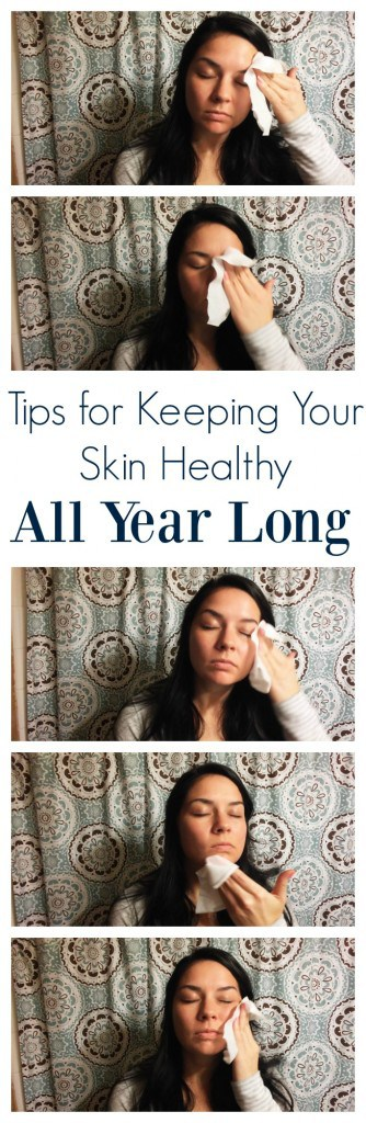 Tips for Keeping Your Skin Healthy All Year Long