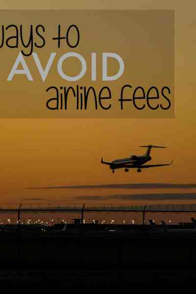 9 Ways to Avoid Airline Fees