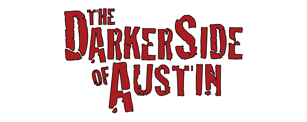 Darker Side of Austin