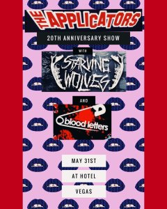 The Applicators , Starving Wolves , Blood Letters