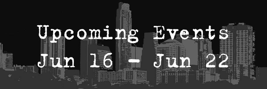 Upcoming Event Jun 16- Jun 22