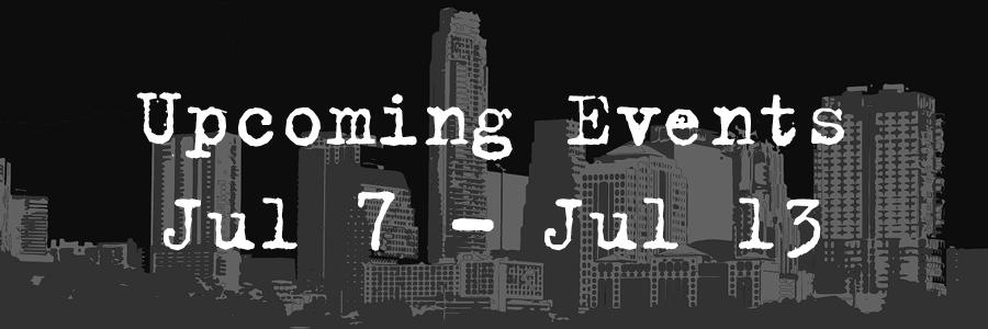 Upcoming Events Jul 7- Jul 13