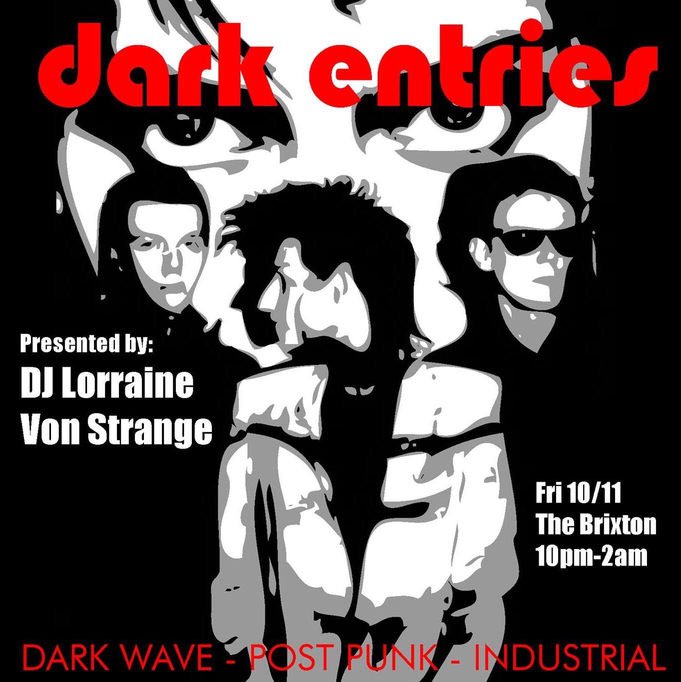 Dark Entries with DJ Lorraine Von Strange