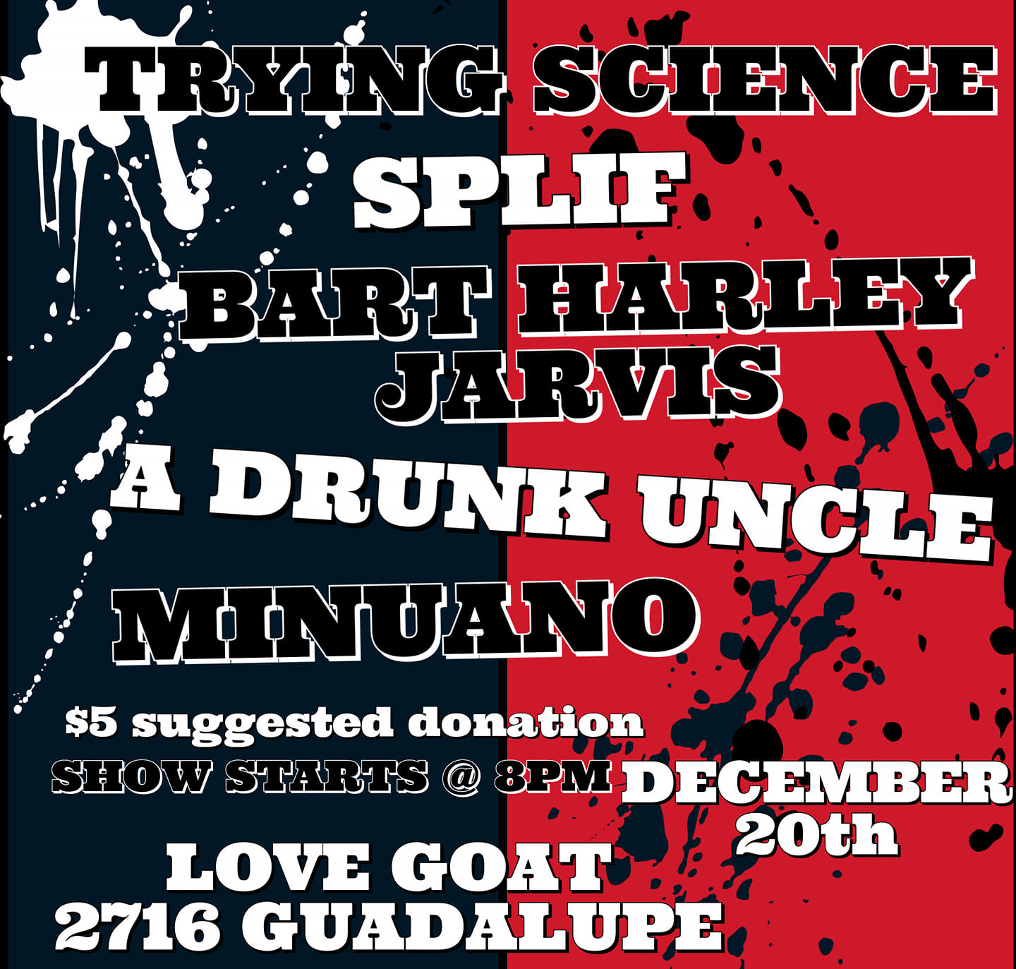 Trying Science/Splif/BHJ/A Drunk Uncle/& Minuano at Love Goat
