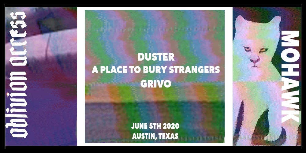 Duster (First TX Date) / A Place to Bury Strangers / Grivo