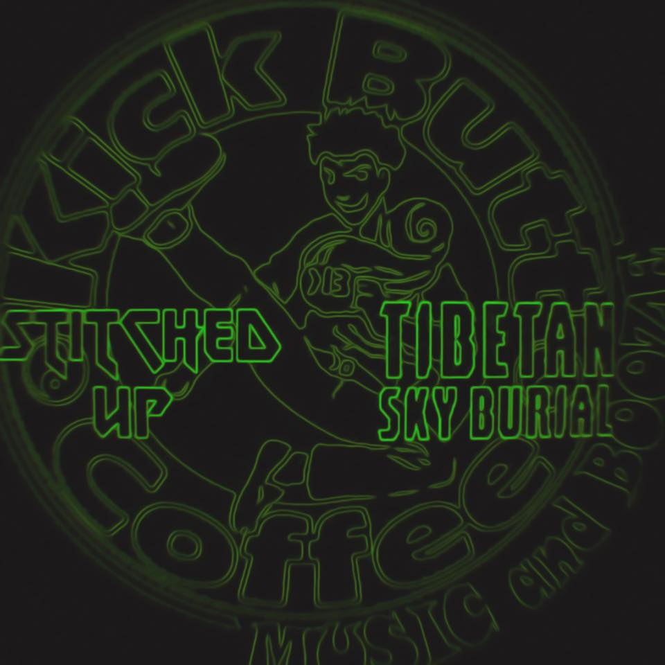 Stitched Up and Tibetan Sky Burial Live Stream Benefit Show