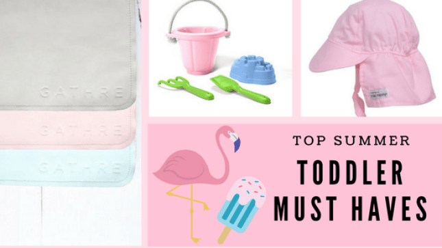 Top Summer Toddler Essentials