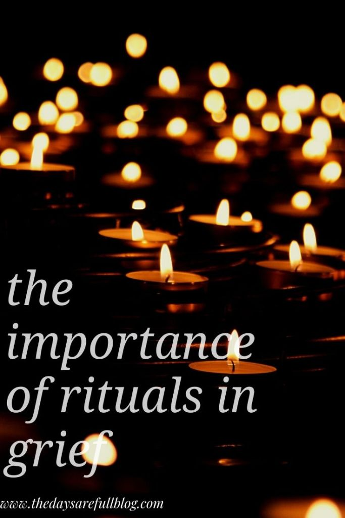 importance of rituals in grief