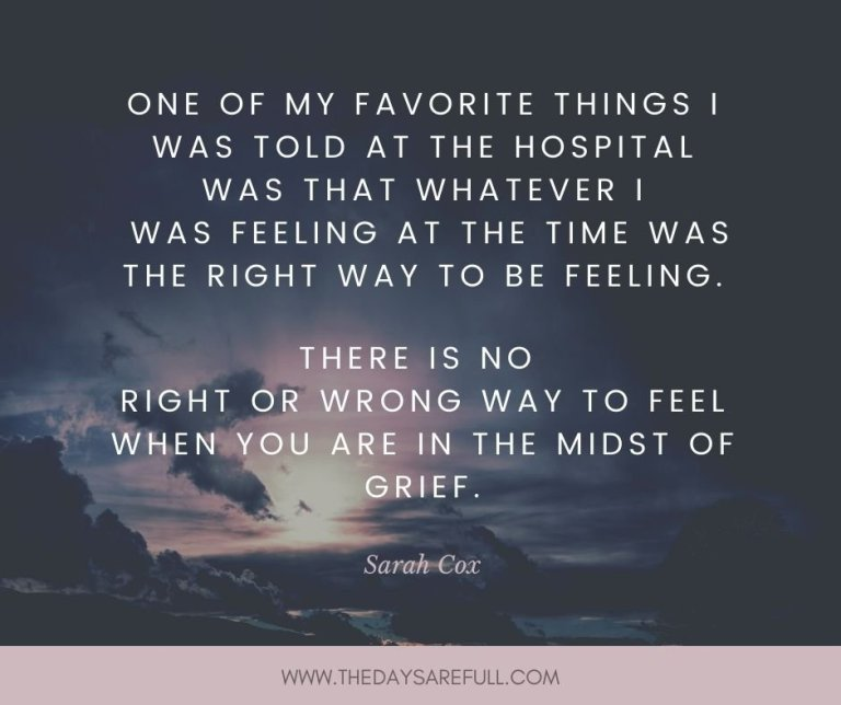 there is no right or wrong way to feel when grieving