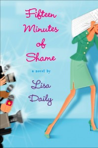Fifteen Minutes of Shame by Lisa Daily