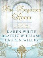 THE FORGOTTEN ROOM by Karen White, Beatriz Williams, Lauren Willig