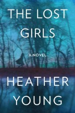 THE LOST GIRLS by Heather Young
