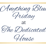 Anything Blue Friday – Week 71