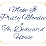 Make it Pretty Monday – Week 114