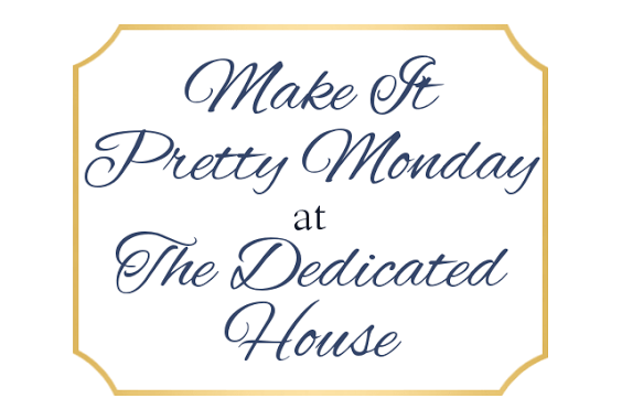 Make it Pretty Monday – Week 126