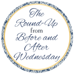 The Round-Up from Before & After Wednesday