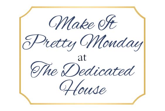Make it Pretty Monday – Week 156
