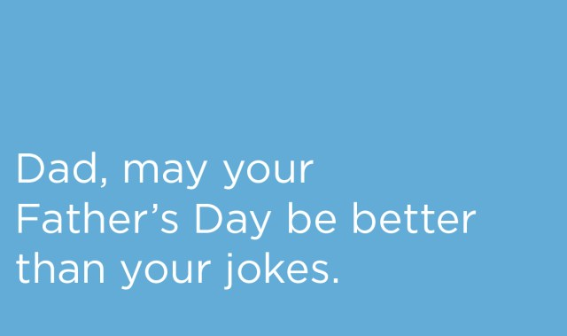 A simple guide of what not to do when writing your Father's Day card this year