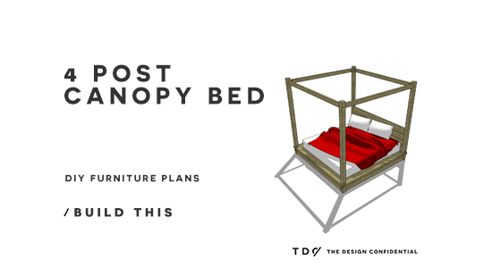 Epic Free DIY Furniture Plans How to Build a Post Canopy Bed
