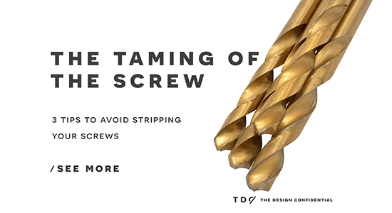 The Taming of the Screw // 3 Tips To Help You Avoid Stripping Your Screws