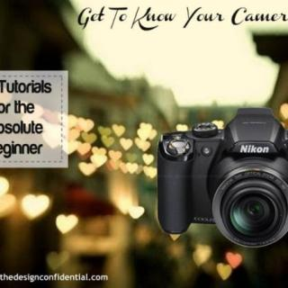 The Design Confidential // Get to Know Your Camera with 27 Top Photography Tutorials for the Absolute Beginner