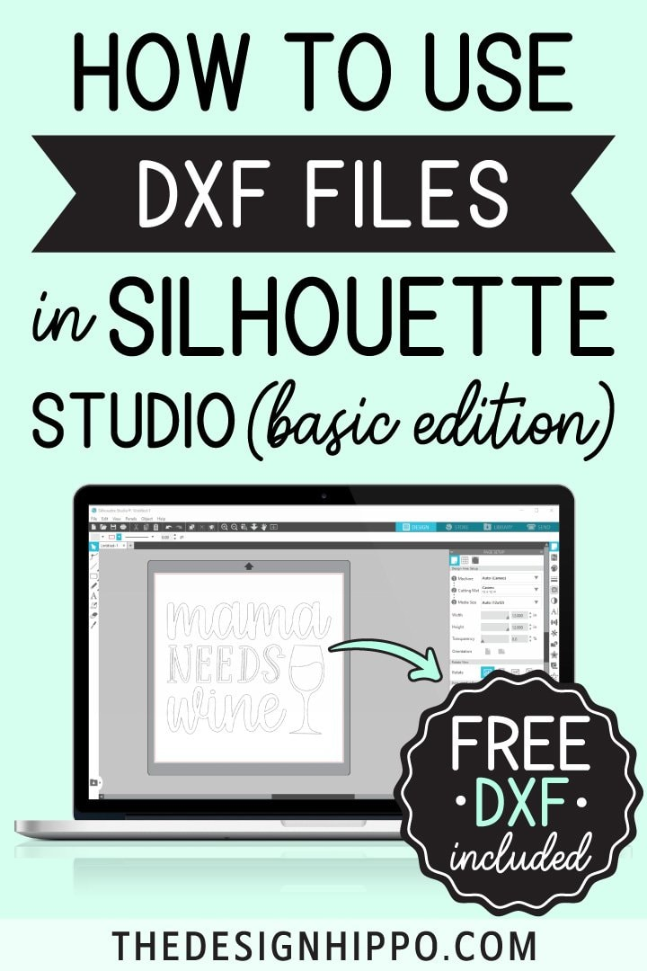 HOW TO USE DXF FILES IN SILHOUETTE STUDIO (BASIC EDITION) Pin